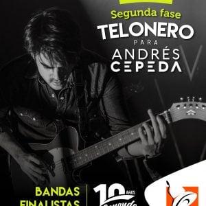 Segunda Fase: Telonero para Andrés Cepeda